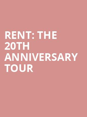 RENT: The 20th Anniversary Tour at James M. Nederlander Theatre
